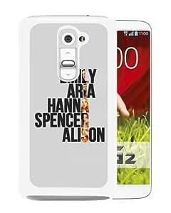 Hot Sale LG G2 Case ,Pretty Little Liars White LG G2 Cover Case Unique Popular Designed Phone Case
