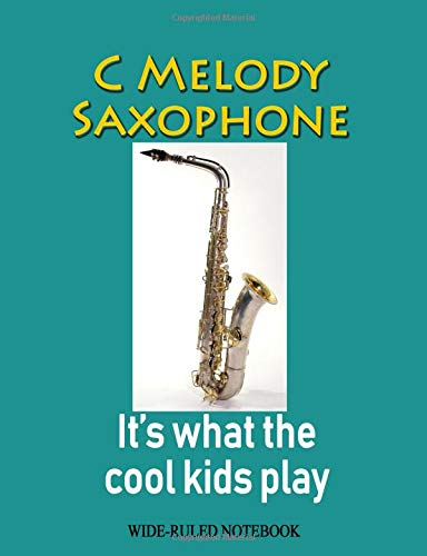 C Melody Saxophone: It's What the Cool Kids Play: Wide-Ruled for sale  Delivered anywhere in Canada