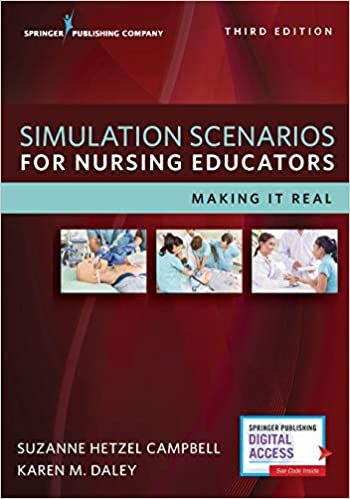 Simulation Scenarios for Nursing Educators: Making It Real: Suzanne