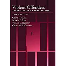 Violent Offenders: Appraising and Managing Risk, Third Edition (Law and Public Policy/Psychology and the Social Sciences. Se)