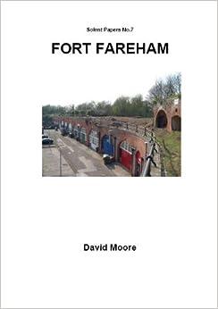 Book Fort Fareham (Solent Papers No.7) by David Moore (25-Jun-1905)