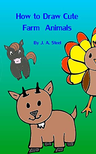 How to Draw Cute Farm Animals por J. A. Steel