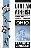 Dial-an-Atheist, Frank R. Zindler, 0910309671