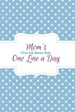 Mom's One Line a Day: A Five-Year Memory Book: (Journal Diary)