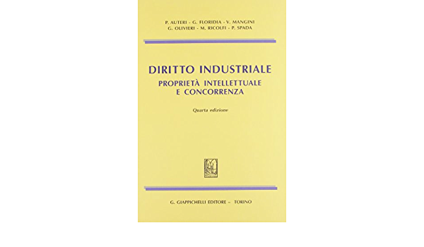 Diritto Industriale Proprietà Intellettuale E Concorrenza 9788834826874 Amazon Com Books