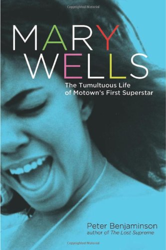 Search : Mary Wells: The Tumultuous Life of Motown's First Superstar