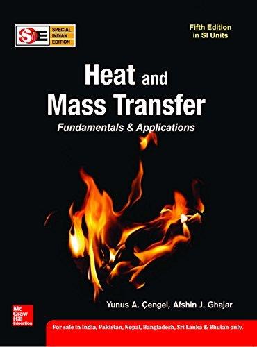 Heat And Mass Transfer, 5Ed by Yunus A Cengel & Afshin J. Ghajar (2015-08-02)