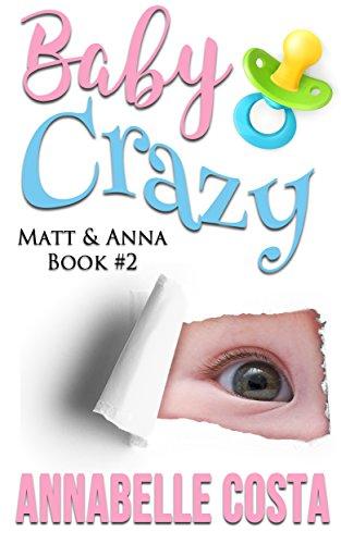 Baby Crazy (Matt & Anna Book - Costas Baby