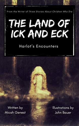 The Land of Ick and Eck: Harlot's Encounters by [Genest, Micah]