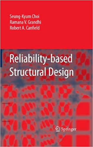 Book Reliability-based Structural Design by Seung-Kyum Choi (2006-10-31)