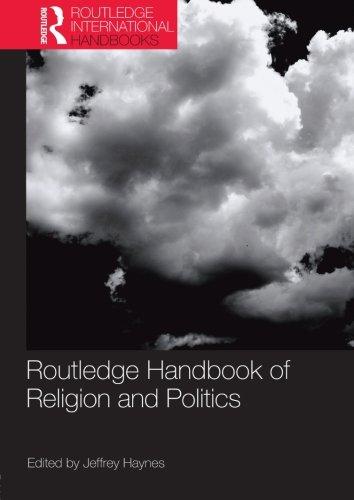 Routledge Handbook of Religion and Politics (Routledge International Handbooks)