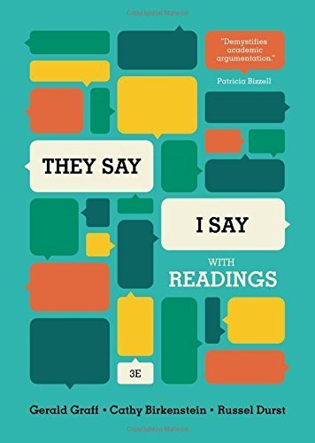 They Say / I Say: The Moves that Matter in Persuasive Writing by Graff, Gerald, Birkenstein, Cathy ( by Graff (Paperback).pdf