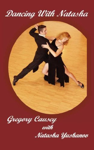 Dancing With Natasha by Causey, Gregory (2007) Paperback