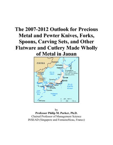 (The 2007-2012 Outlook for Precious Metal and Pewter Knives, Forks, Spoons, Carving Sets, and Other Flatware and Cutlery Made Wholly of Metal in Japan)