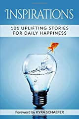 Inspirations: 101 Uplifting Stories For Daily Happiness Paperback
