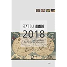 Etat du monde 2018: Géopolitique du monde contemporain (French Edition)
