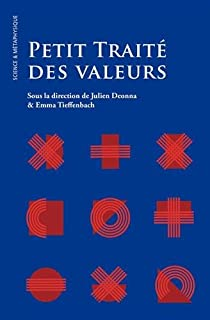 Petit traité des valeurs, Déonna, Julien (Ed.)