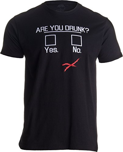 T-shirt Not Drunk Am - You Drunk? | Funny Beer Drinking, Bar Party Humor Gag Gift Unisex T-Shirt-(Adult,XL) Black