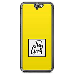 HTC One A9 Transparent Edge Phone Case Feel Good Phone Case Yellow Typography A9 Cover with Transparent Frame