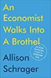img - for An Economist Walks into a Brothel: And Other Unexpected Places to Understand Risk book / textbook / text book