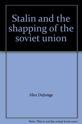 Stalin and the shapping of the soviet union