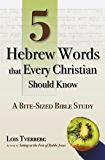 5 Hebrew Words that Every Christian Should Know: A Bite-Sized Bible Study