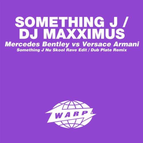 Mercedes Bentley Vs Versace Armani (Something J Nu Skool Rave - J Armani