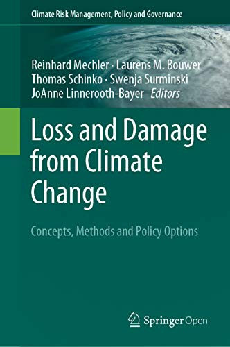Loss and Damage from Climate Change: Concepts, Methods and Policy Options (Climate Risk Management, Policy and Governance) por Reinhard Mechler,Laurens M. Bouwer,Thomas Schinko,Swenja Surminski,JoAnne Linnerooth-Bayer