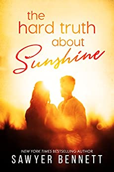 The Hard Truth About Sunshine by [Bennett, Sawyer]