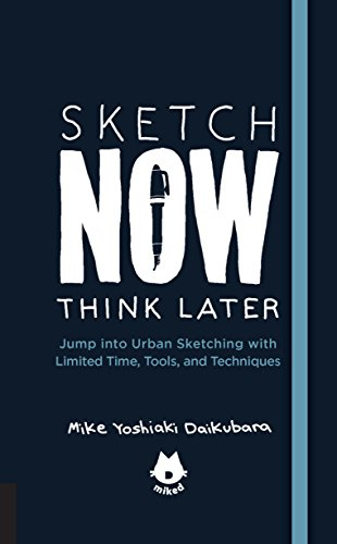 Pdf History Sketch Now, Think Later: Jump into Urban Sketching with Limited Time, Tools, and Techniques