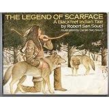 The Legend of Scarface, A Blackfeet Indian Tale