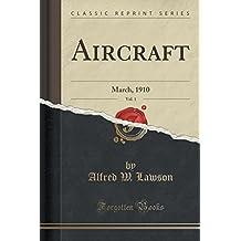 Aircraft, Vol. 1: March, 1910 (Classic Reprint)