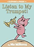 [(Listen to My Trumpet! )] [Author: Mo Willems] [Jul-2012]