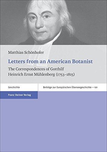 Letters from an American Botanist: The Correspondences of Gotthilf Heinrich Ernst Muhlenberg (1753-1815) (Beitrage Zur Europaischen Uberseegeschichte)