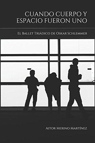 Cuando cuerpo y espacio fueron uno: El Ballet Triádico de Oskar Schlemmer Tapa blanda – 28 ago 2017 Aitor Merino Martínez Independently published 1549613804 Art / History / Contemporary