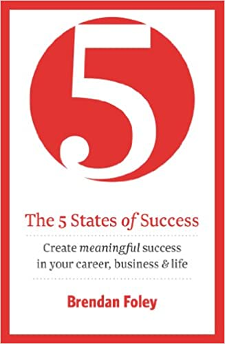 Amazon the 5 states of success unlock your potential to amazon the 5 states of success unlock your potential to succeed business best seller ebook brendan foley kindle store fandeluxe Images