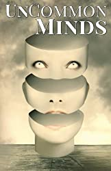 UnCommon Minds: A Collection of AIs, Dreamwalkers, and other Psychic Mysteries (UnCommon Anthologies) (Volume 3)