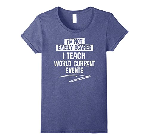 Womens Humorous World Current Events Teacher T-Shirt for Women and Small Heather Blue