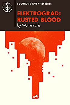 ELEKTROGRAD: RUSTED BLOOD by [Ellis, Warren]