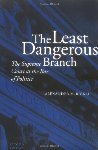 The Least Dangerous Branch: The Supreme Court at t…