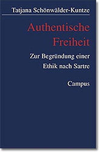 Authentische Freiheit: Zur Begründung einer Ethik nach Sartre