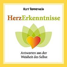 Antworten aus der Weisheit des Selbst (Herzerkenntnisse) Hörbuch von Kurt Tepperwein Gesprochen von: Kurt Tepperwein