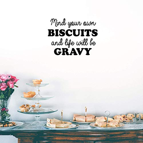 Vinyl Wall Art Decal - Mind Your Own Biscuits and Life Will Be Gravy - 17