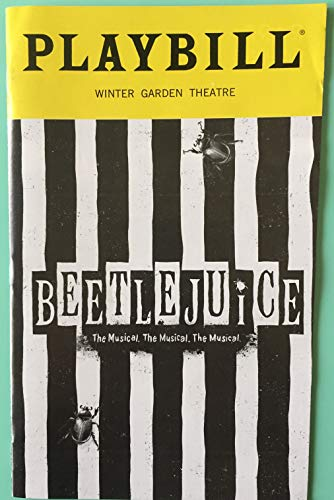 Playbill from Beetlejuice The Musical at the Winter Garden Theatre, starring Alex Brightman Kerry Butler Sophia Anne Caruso Leslie Kritzer Adam Dannheisser Rob McClure Music and Lyrics by Eddie Perfect