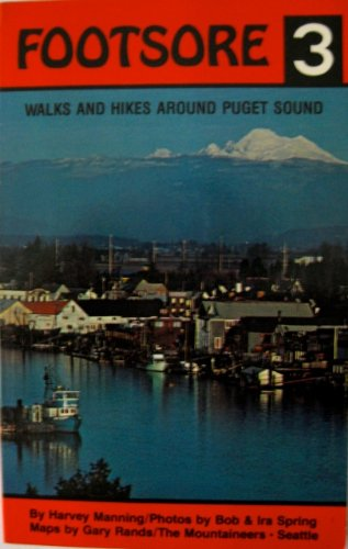 Footsore 3: Walks and Hikes Around Puget Sound, Manning, Harvey