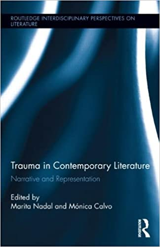 Trauma in Contemporary Literature: Narrative and Representation (Routledge Interdisciplinary Perspectives on Literature)