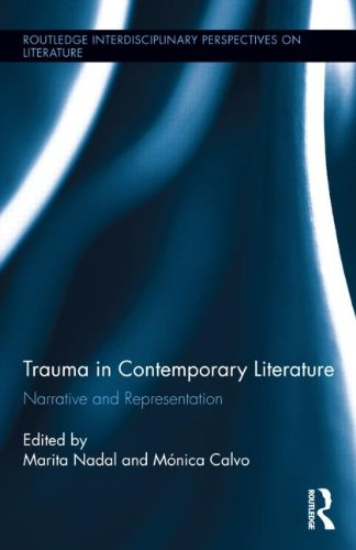 Trauma in Contemporary Literature: Narrative and Representation (Routledge Interdisciplinary Perspectives on Literature) by Routledge