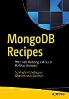 MongoDB Recipes: With Data Modeling and Query Building Strategies Front Cover