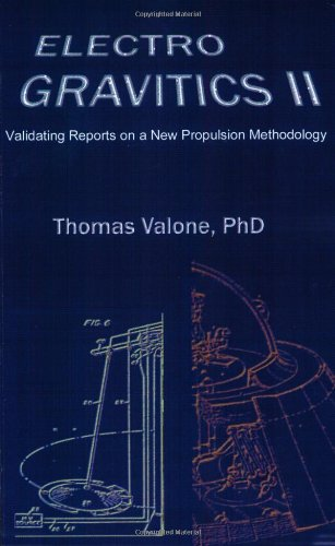 Download Electrogravitics II: Validating Reports on a New Propulsion Methodology (No. 2) pdf epub