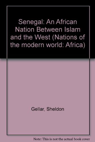Senegal: An African Nation Between Islam And The West, Second Edition (NATIONS OF THE MODERN WORLD: AFRICA)
